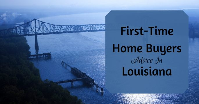 First-Time Home Buyers Advice In Louisiana